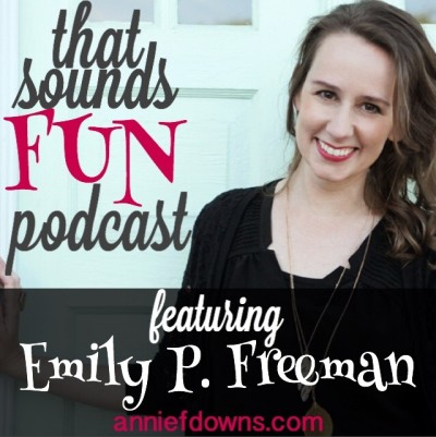 That Sounds Fun Podcast with Emily P. Freeman